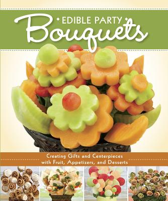 Edible Party Bouquets By Fox Chapel Publishing (EDT)